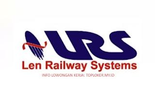 Lowongan Kerja PT Len Railway System (LRS) Februari 2020 Tingkat SMK