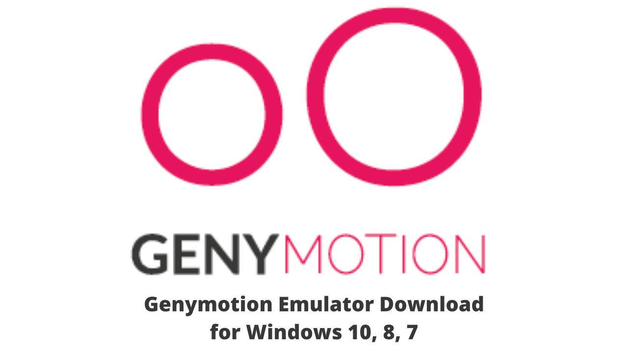 Genymotion Emulator Download for Windows 10, 8, 7