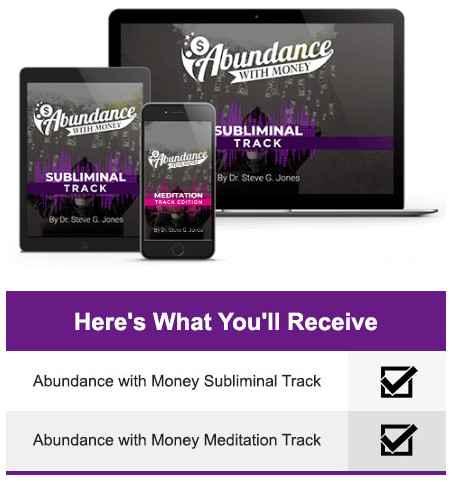 Abundance With Money review, Abundance With Money program, Abundance With Money Subliminal Track, Abundance With Money Meditation Track, Subliminal Tracks by Dr Steve G Jones,