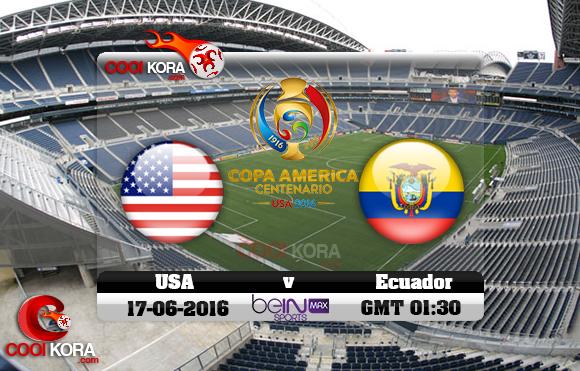 مشاهدة مباراة أمريكا والإكوادور اليوم 17-6-2016 كوبا أمريكا