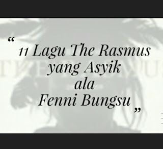 Sebelas Lagu The Rasmus yang asyik ala Fenni Bungsu