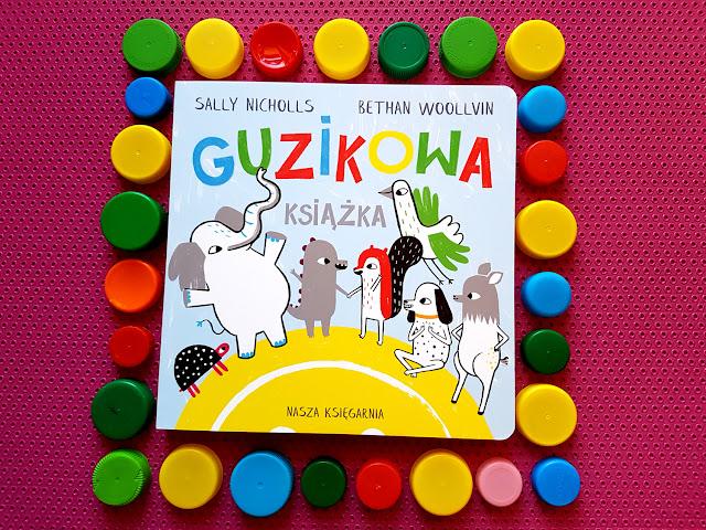 Guzikowa książka - Nasza Księgarnia - Sally Nicholls - Bethan Woolvin - książki dla dzieci - książeczki dla dzieci - blog rodzicielski - blog parentingowy