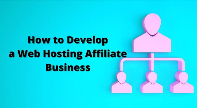 how to develop affiliate business web hosting