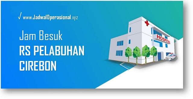 Jam Besuk RS Pelabuhan Cirebon