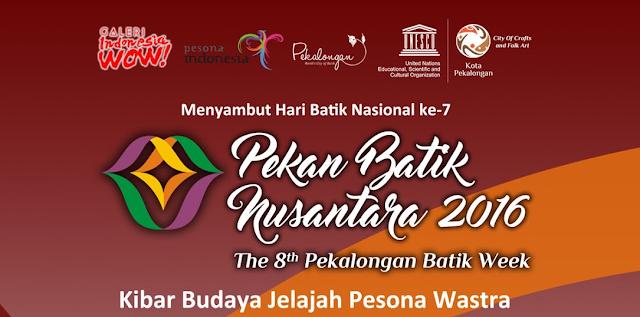 Event Pekalongan | 4-9 Oktober 2016 | Pekalongan Batik Week 2016 - Pekan Batik Nusantara 2016