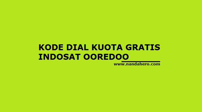 Kode Dial Kuota Gratis Indosat Ooredoo