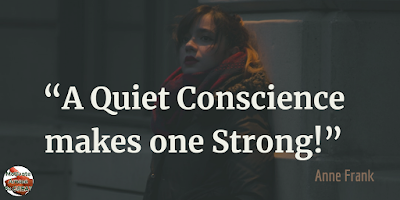 "Quotes About Strength And Motivational Words For Hard Times: ""A quiet conscience makes one strong!"" - Anne Frank"