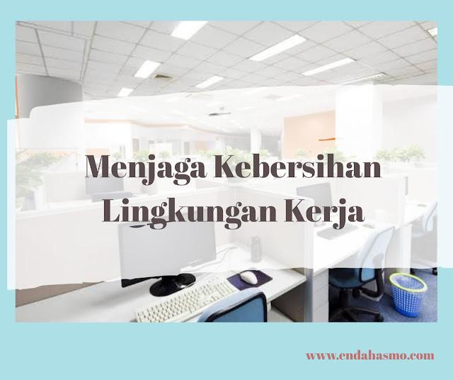 kebersihan lingkungan kerja