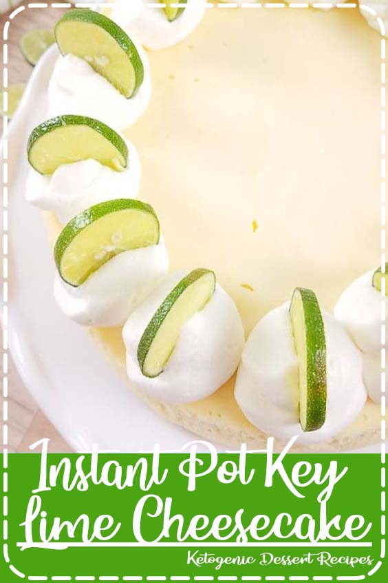This Instant Pot key lime cheesecake is perfection   Instant Pot Key Lime Cheesecake