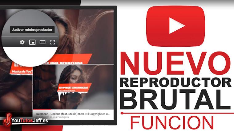 Descubre el Nuevo Reproductor de Youtube - Minirreproductor