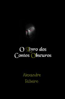 O LIVRO DOS CONTOS OBSCUROS - Alexandre Ribeiro