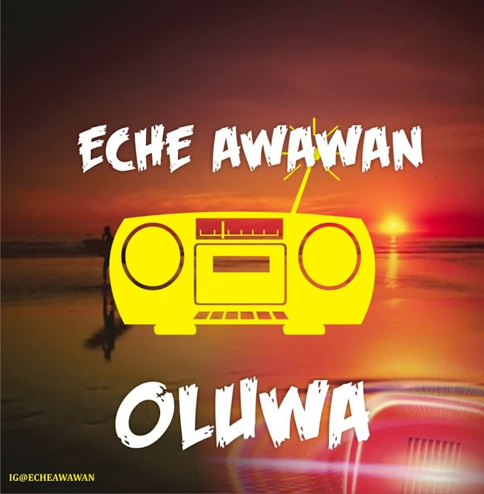 [Music] Eche Awawan_Oluwa.mp3