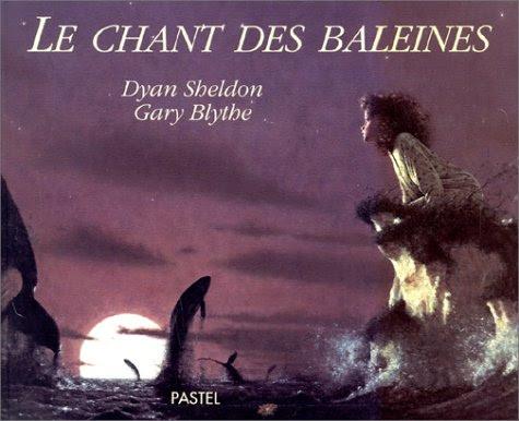 Le chant des baleines, Dyan Sheldon et Gary Blythe ❤