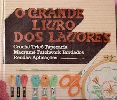 livros antigos tricot crochet: O Grande Livro dos Lavores