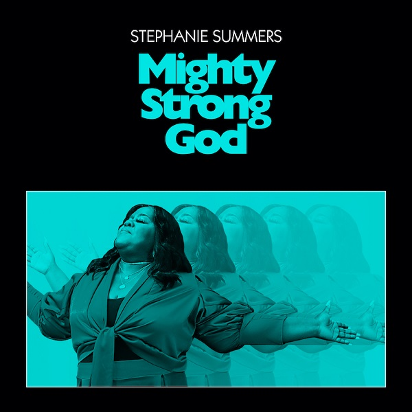 Mighty Strong God – Stephanie Summers [Foreign Music + Audio]