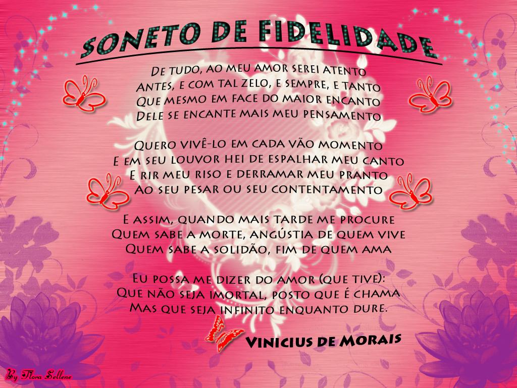 Que Não Seja Imortal Posto Que é Chama Mas Que Seja: Patricia Sant Ana: Soneto De Fidelidade -Vinicius De Moraes