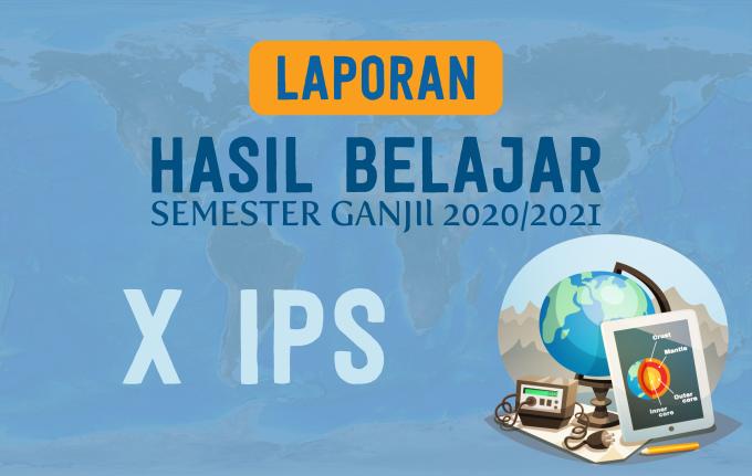LAPORAN HASIL BELAJAR X IPS