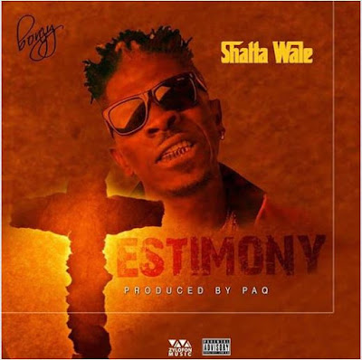 LYRICS: Shatta Wale – Testimony (Lyrics)