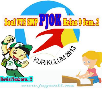 Download Soal UTS SMP PJOK Kelas 9 Semester 2 ( Genap ) Revisi Terbaru
