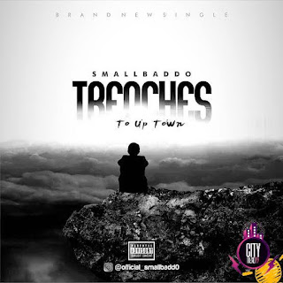 Small Baddo — Trenches To Uptown