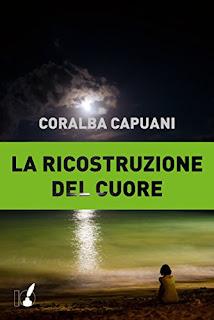 La Ricostruzione Del Cuore Di Coralba Capuani PDF
