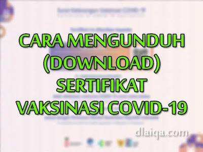 Cara Mengunduh (Download) Sertifikat Vaksinasi Covid-19