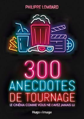 300 anecdotes de tournage Philippe Lombard CINEBLOGYWOOD