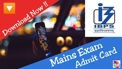 IBPS PO Mains Exam Call Letter Out : Download Now !!