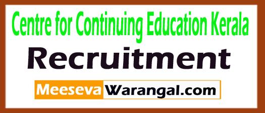centre for Continuing Education Kerala CCEK Recruitment