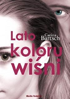 """""""Lato koloru wiśni"""", """"Zima koloru turkusu""""- Carina Bartsch"""