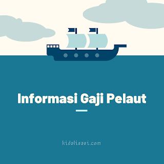 Informasi Gaji Nahkoda Kapal