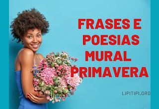 Frases e poesias de primavera para Mural