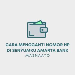Cara Mengganti Nomor HP di Senyumku Amarta Bank