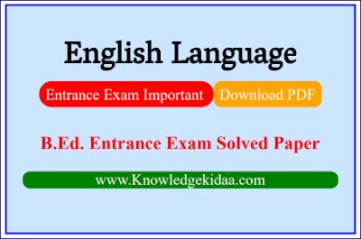English Language ( B.Ed. Entrance Exam Solved Paper ) (PDF Download)