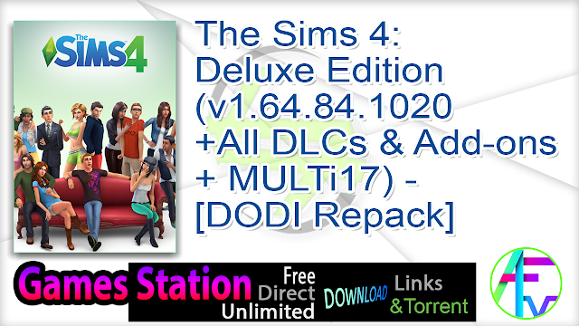 The Sims 4 Deluxe Edition (v1.64.84.1020 +All DLCs & Add-ons + MULTi17) – [DODI Repack]