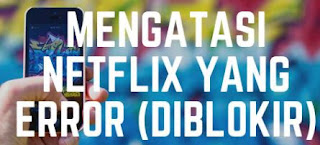 Netflix Tidak Bisa dibuka