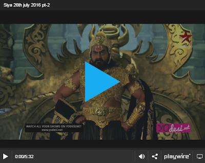 Siya Ke Ram 26th July 2016 Episode 229