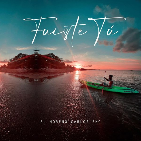 El Moreno Carlos EMC – Fuiste Tú (Single) 2021 (Exclusivo WC)