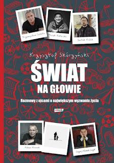 Krzysztof Skórzyński. Świat na głowie.