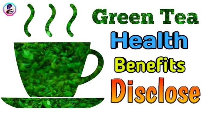 Green Tea Health Benefits Disclose