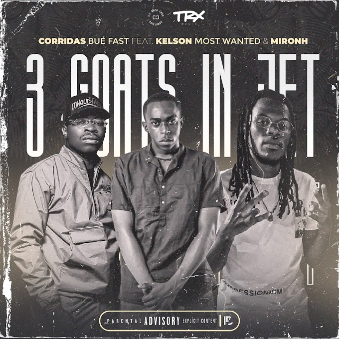 Goats In Jet - Corridas Bué Fast (Feat. Kelson Most Wanted & MironH) - Jailson News   Download mp3
