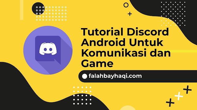 Tutorial Discord Android Untuk Komunikasi dan Game