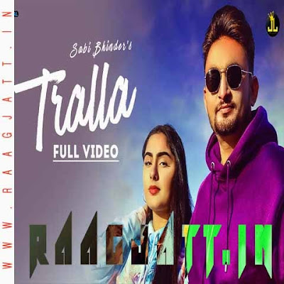 Tralla by Sabi Bhinder lyrics