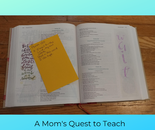Bible opened to Psalms 130; A Mom's Quest to Teach text