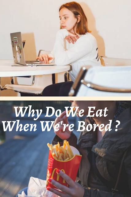 Why Do We Eat When We're Bored?
