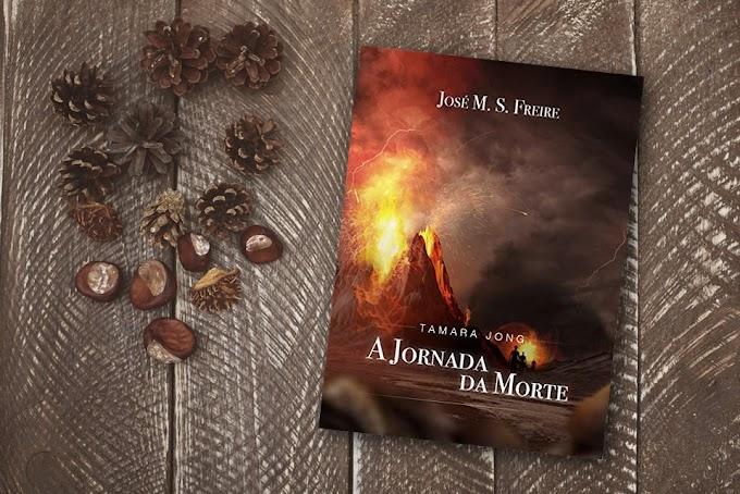 Tamara Jong: A Jornada da Morte | José M. S. Freire