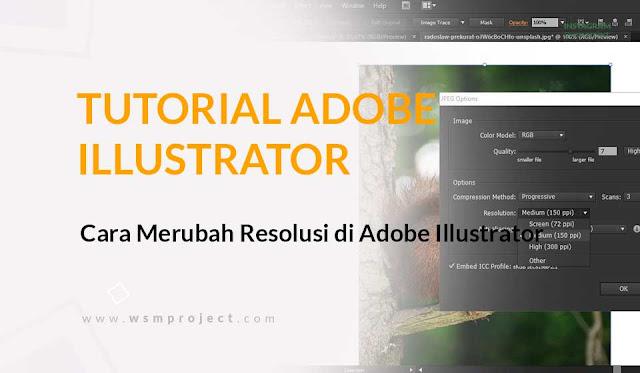 Cara Mudah Merubah Resolusi di Adobe Illustrator