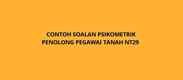 Contoh Soalan Psikometrik Penolong Pegawai Tanah NT29