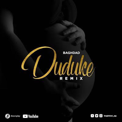 Audio : Baghdad - Duduke Remix (Download)
