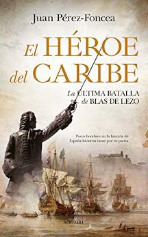 Entrevista al escritor Juan Pérez-Foncea sobre su libro El héroe del Caribe. La última batalla de Blas de Lezo